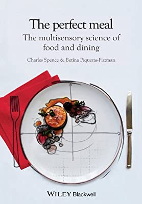 The Perfect Meal: The Multisensory Science of Food and Dining.pdf