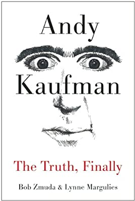 Andy Kaufman: The Truth, Finally.pdf