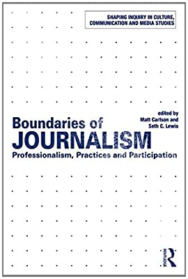 Boundaries of Journalism: Professionalism, Practices and Participation.pdf