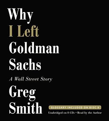 Why I Left Goldman Sachs: A Wall Street Story.pdf