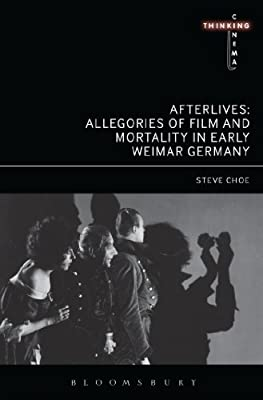 Afterlives: Allegories of Film and Mortality in Early Weimar Germany.pdf
