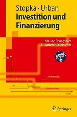 Investition und Finanzierung: Lehr- und Übungsbuch für Bachelor-Studierende.pdf