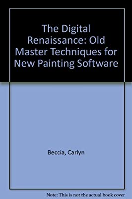 The Digital Renaissance: Old Master Techniques for New Painting Software.pdf