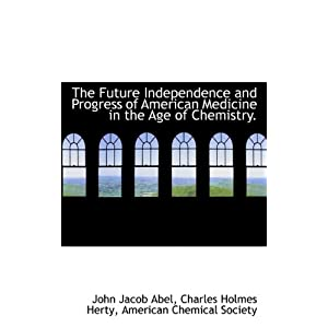 Future Independence and Progress of American Medicine in the Age