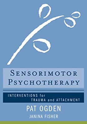 Sensorimotor Psychotherapy: Interventions for Trauma and Attachment.pdf