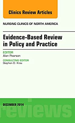 Evidence-Based Review in Policy and Practice, an Issue of Nursing Clinics.pdf