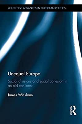 Unequal Europe: Social Divisions and Social Cohesion in an Old Continent.pdf