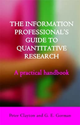 The Information Professional's Guide to Quantitative Research: A Practical Handbook.pdf