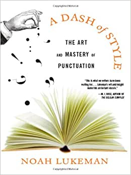 sh of Style: The Art and Mastery of Punctuation\/