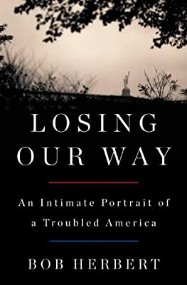 Losing Our Way: An Intimate Portrait of a Troubled America.pdf