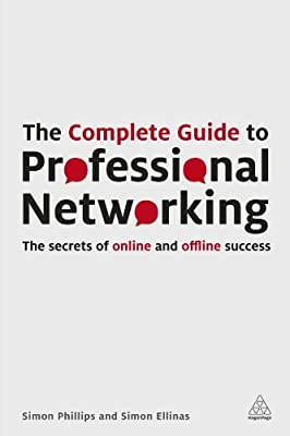 The Complete Guide to Professional Networking: The Secrets of Online and Offline Success.pdf