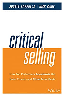 Critical Selling Skills: How Top Performers Accelerate the Sales Process and Close More Deals.pdf