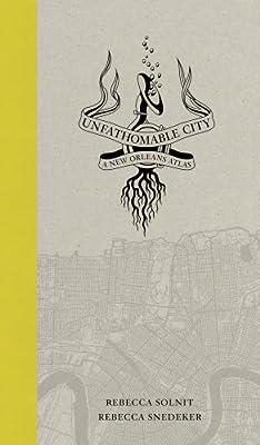 Unfathomable City: A New Orleans Atlas.pdf