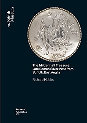 The Mildenhall Treasure: Late Roman Silver Plate from Suffolk, East Anglia.pdf