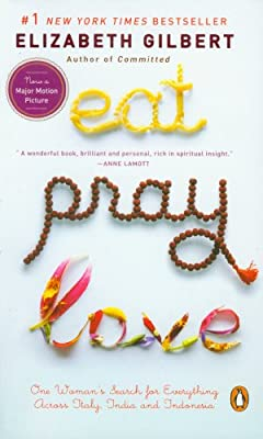 Eat, Pray, Love: One Woman's Search for Everything Across Italy, India and Indonesia.pdf
