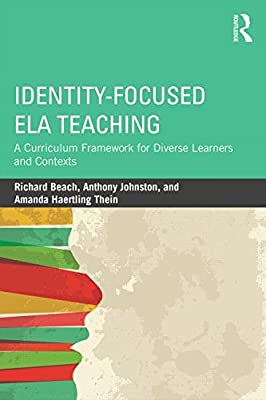 Identity-Focused Ela Teaching: A Curriculum Framework for Diverse Secondary Classrooms.pdf