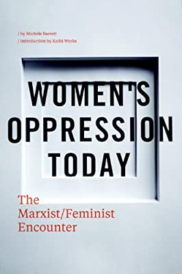 Women's Oppression Today: The Marxist/Feminist Encounter.pdf