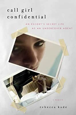 Call Girl Confidential: An Escort's Secret Life as an Undercover Agent.pdf