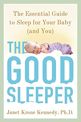 The Good Sleeper: The Essential Guide to Sleep for Your Baby--And You.pdf