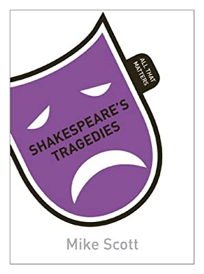 Shakespeare's Tragedies: All That Matters.pdf