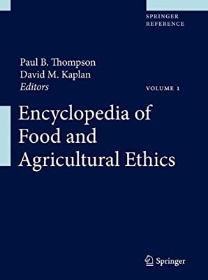 Encyclopedia of Food and Agricultural Ethics.pdf