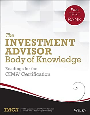 The Investment Advisor Body of Knowledge + Test Bank: Readings for the CIMA Certification.pdf