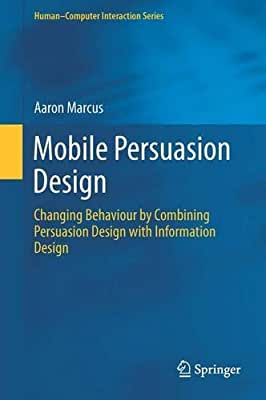 Mobile Persuasion Design: Changing Behaviour by Combining Design with Information Design.pdf
