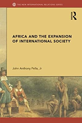 Africa and the Expansion of International Society: Surrendering the Savannah.pdf