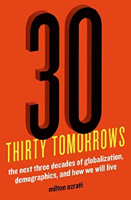 Thirty Tomorrows: The Next Three Decades of Globalization, Demographics, and How We Will Live.pdf
