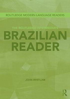 The Routledge Intermediate Brazilian Reader.pdf