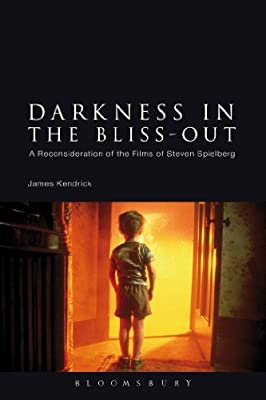 Darkness in the Bliss-Out: A Reconsideration of the Films of Steven Spielberg.pdf