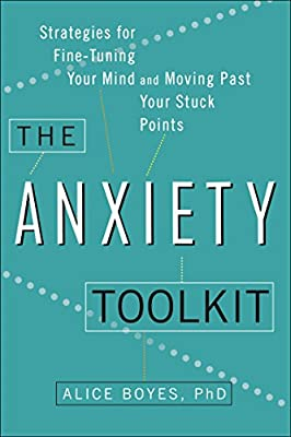 The Anxiety Toolkit: Strategies for Fine-Tuning Your Mind and Moving Past Your Stuck Points.pdf
