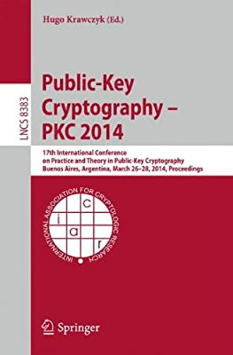 Public-Key Cryptography - PKC 2014: 17th International Conference on Practice and Theory in Public-Key Cryptography....pdf