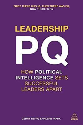 Leadership Pq: How Political Intelligence Sets Successful Leaders Apart.pdf
