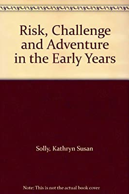 Risk, Challenge and Adventure in the Early Years.pdf