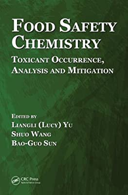 Food Safety Chemistry: Toxicant Occurrence, Analysis and Mitigation.pdf