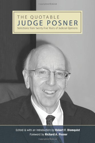 The Quotable Judge Posner: Selections from Twenty-five Years of Judicial Opinions