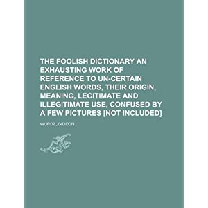 The Foolish Dictionary an Exhausting Work of R