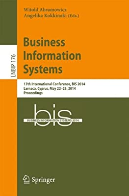 Business Information Systems: 17th International Conference, BIS 2014, Larnaca, Cyprus, May 22-23, 2014, Proceedings....pdf