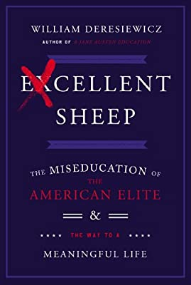 Excellent Sheep: The Miseducation of the American Elite and the Way to a Meaningful Life.pdf