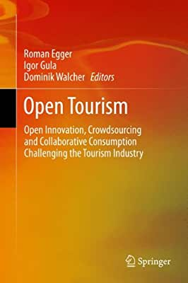 Open Tourism: Open Innovation, Crowdsourcing and Co-Creation Challenging the Tourism Industry.pdf