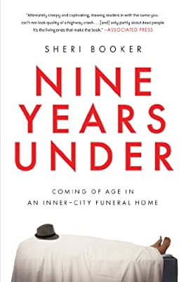Nine Years Under: Coming of Age in an Inner-City Funeral Home.pdf