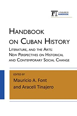 Handbook on Cuban History, Literature, and the Arts: New Perspectives on Historical and Contemporary Social Change.pdf