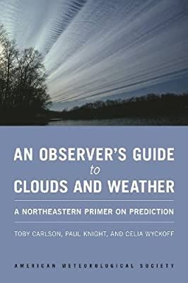 An Observer's Guide to Clouds and Weather: A Northeastern Primer on Prediction.pdf