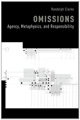 Omissions: Agency, Metaphysics, and Responsibility.pdf