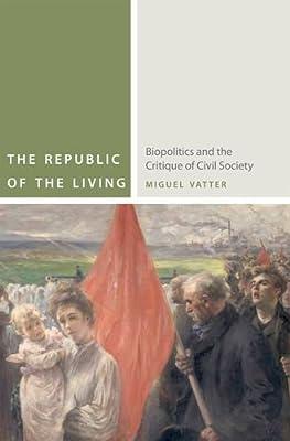 The Republic of the Living: Biopolitics and the Critique of Civil Society.pdf