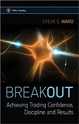Breakout: Achieving Trading Confidence, Discipline and Results.pdf