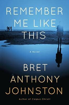 Remember Me Like This: A Novel.pdf