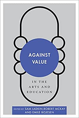 Against Value in the Arts and Education.pdf