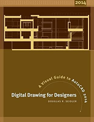 Digital Drawing for Designers 2015: A Visual Guide to AutoCAD.pdf